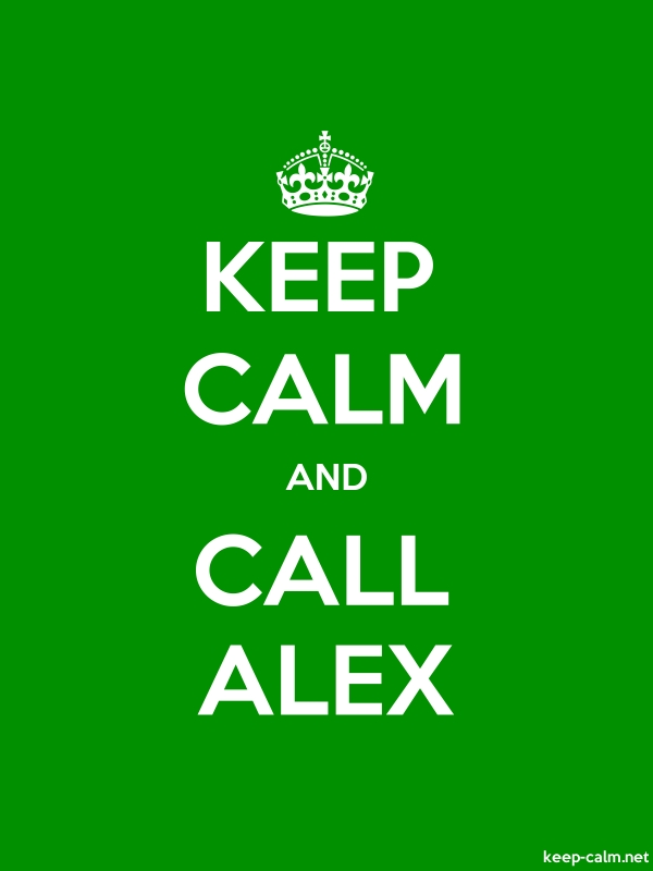 KEEP CALM AND CALL ALEX - white/green - Default (600x800)