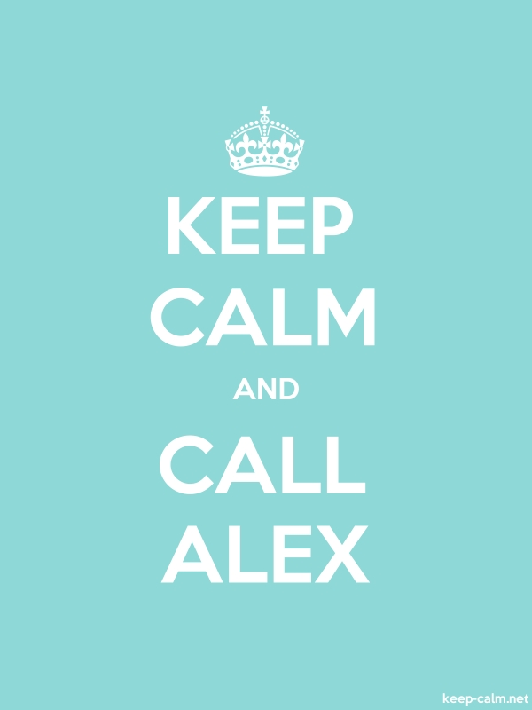 KEEP CALM AND CALL ALEX - white/lightblue - Default (600x800)