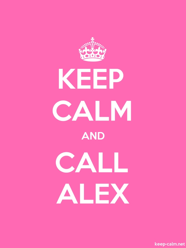 KEEP CALM AND CALL ALEX - white/pink - Default (600x800)