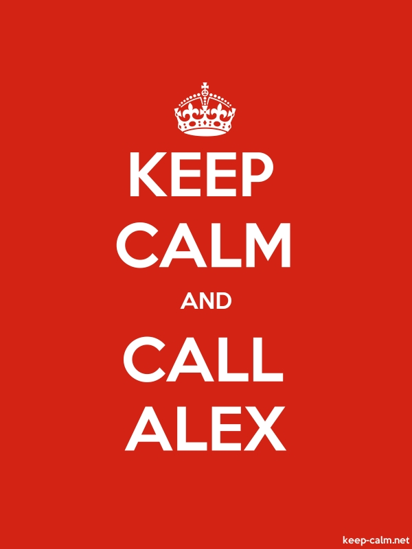 KEEP CALM AND CALL ALEX - white/red - Default (600x800)