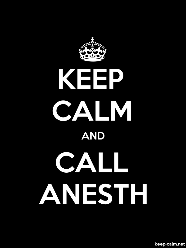 KEEP CALM AND CALL ANESTH - white/black - Default (600x800)
