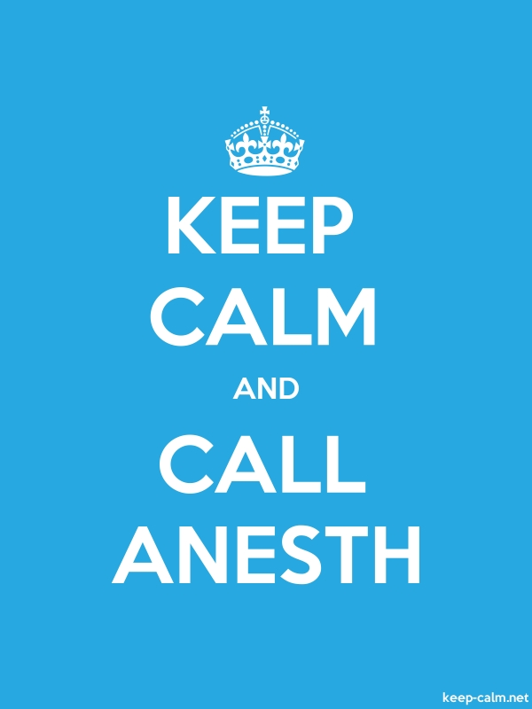 KEEP CALM AND CALL ANESTH - white/blue - Default (600x800)