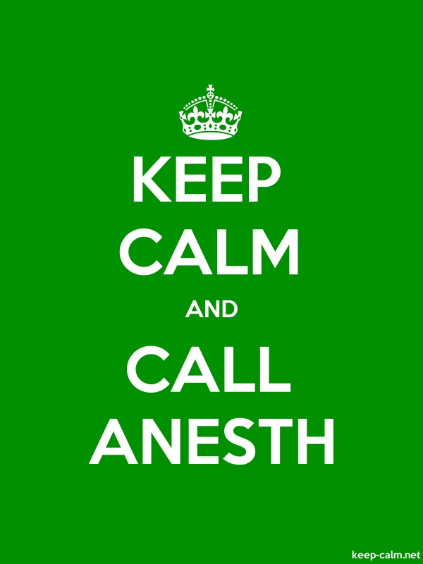 KEEP CALM AND CALL ANESTH - white/green - Default (600x800)