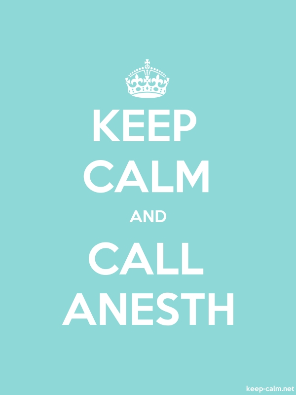 KEEP CALM AND CALL ANESTH - white/lightblue - Default (600x800)