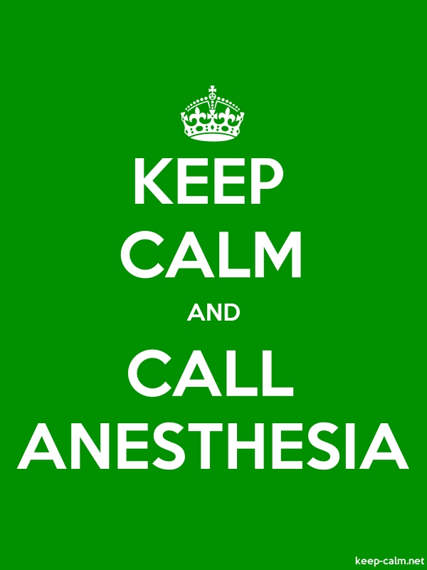 KEEP CALM AND CALL ANESTHESIA - white/green - Default (600x800)