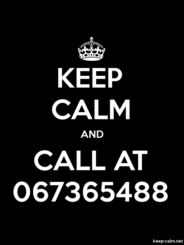 KEEP CALM AND CALL AT 067365488 - white/black - Default (600x800)