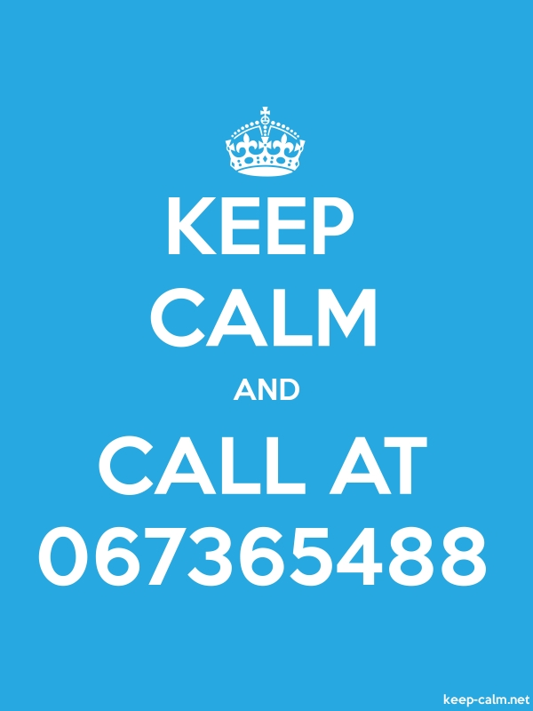 KEEP CALM AND CALL AT 067365488 - white/blue - Default (600x800)