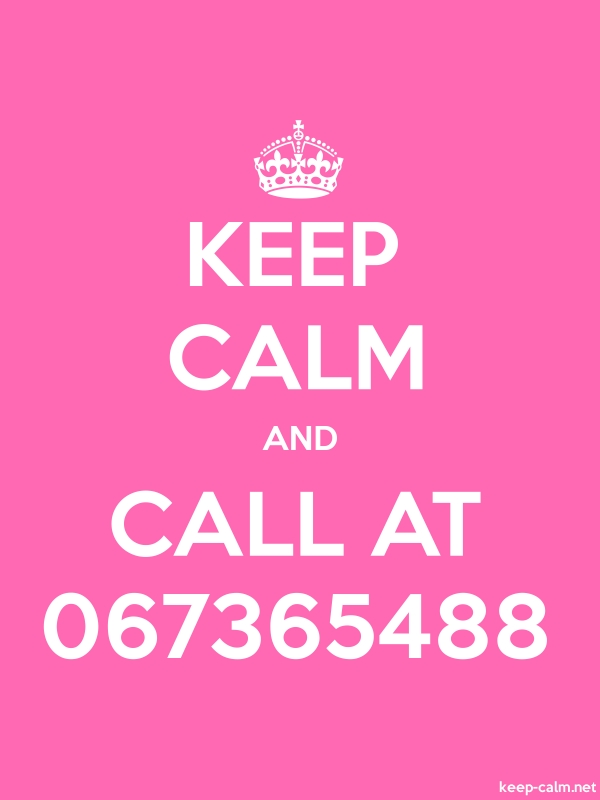 KEEP CALM AND CALL AT 067365488 - white/pink - Default (600x800)