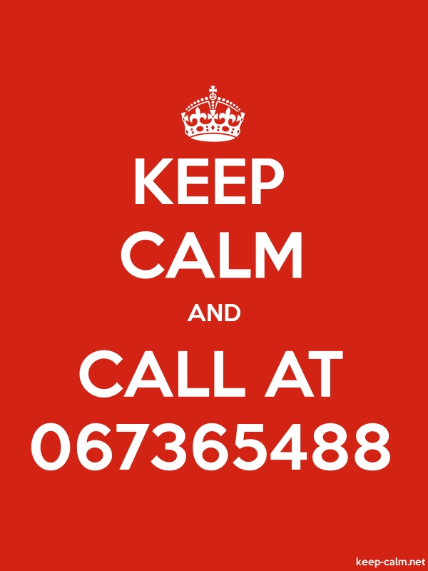 KEEP CALM AND CALL AT 067365488 - white/red - Default (600x800)