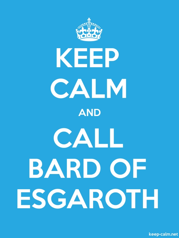 KEEP CALM AND CALL BARD OF ESGAROTH - white/blue - Default (600x800)