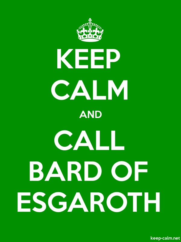 KEEP CALM AND CALL BARD OF ESGAROTH - white/green - Default (600x800)
