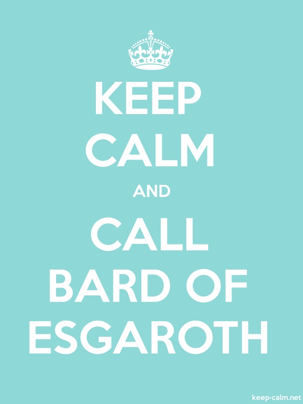 KEEP CALM AND CALL BARD OF ESGAROTH - white/lightblue - Default (600x800)