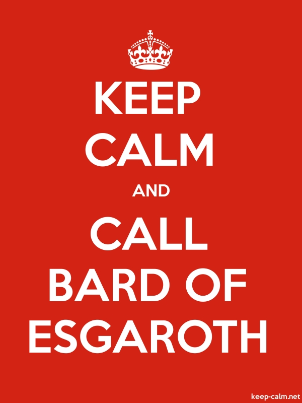 KEEP CALM AND CALL BARD OF ESGAROTH - white/red - Default (600x800)