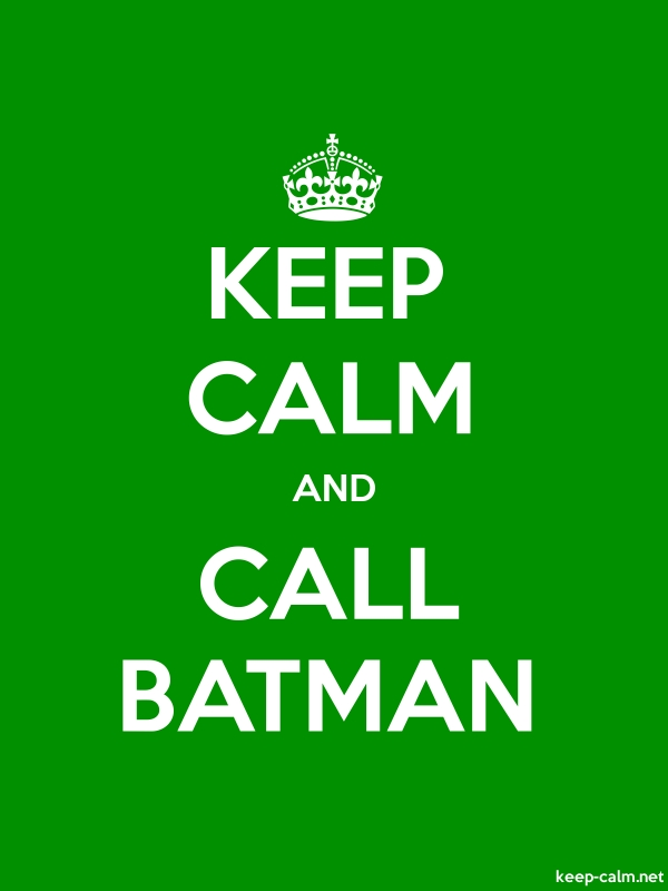 KEEP CALM AND CALL BATMAN - white/green - Default (600x800)