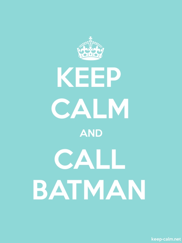 KEEP CALM AND CALL BATMAN - white/lightblue - Default (600x800)