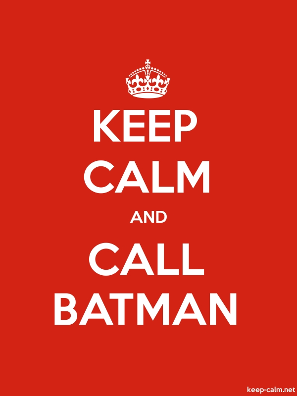 KEEP CALM AND CALL BATMAN - white/red - Default (600x800)