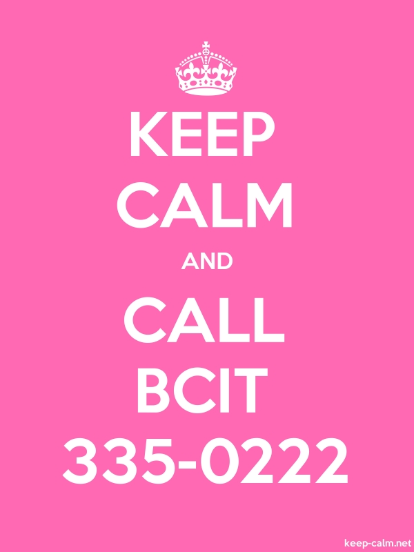 KEEP CALM AND CALL BCIT 335-0222 - white/pink - Default (600x800)