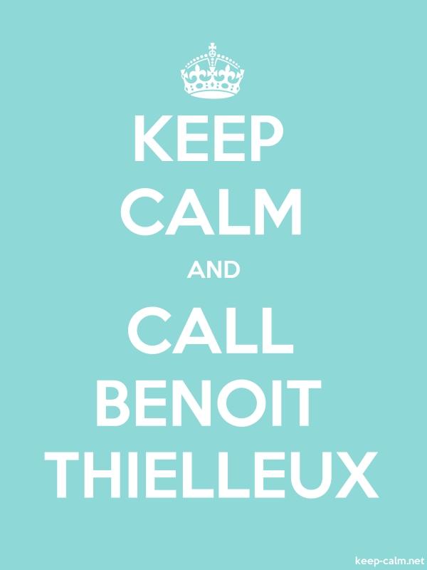 KEEP CALM AND CALL BENOIT THIELLEUX - white/lightblue - Default (600x800)