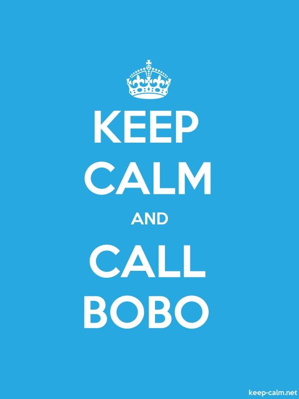 KEEP CALM AND CALL BOBO - white/blue - Default (600x800)