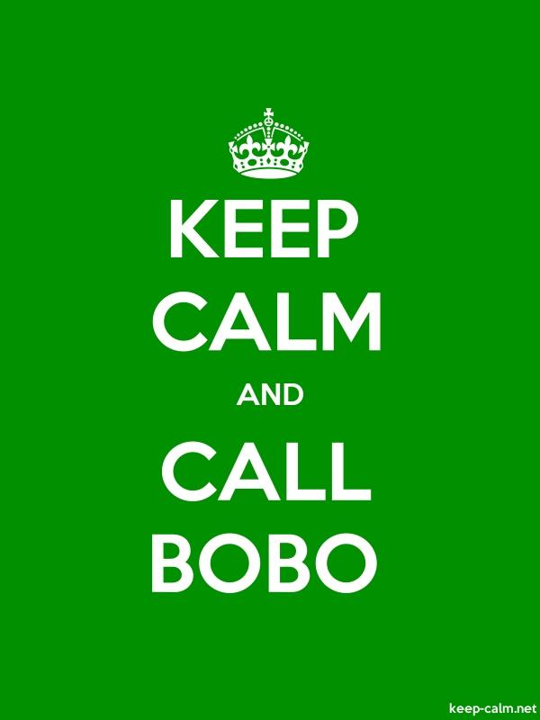 KEEP CALM AND CALL BOBO - white/green - Default (600x800)
