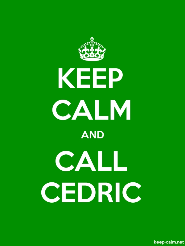 KEEP CALM AND CALL CEDRIC - white/green - Default (600x800)