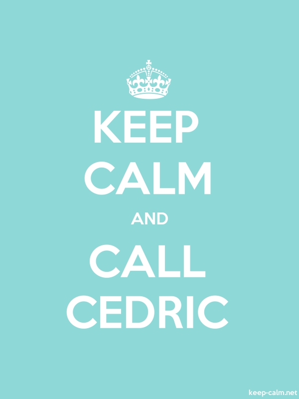 KEEP CALM AND CALL CEDRIC - white/lightblue - Default (600x800)
