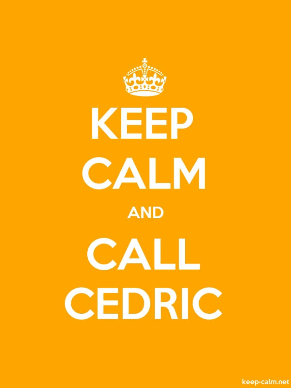 KEEP CALM AND CALL CEDRIC - white/orange - Default (600x800)