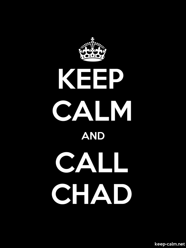 KEEP CALM AND CALL CHAD - white/black - Default (600x800)