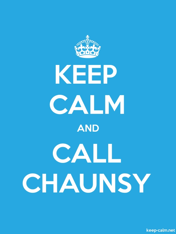 KEEP CALM AND CALL CHAUNSY - white/blue - Default (600x800)