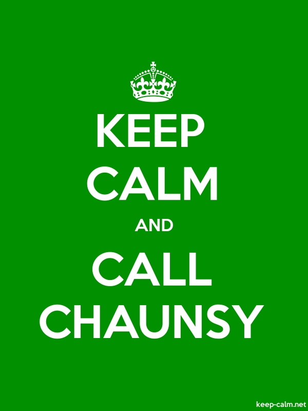 KEEP CALM AND CALL CHAUNSY - white/green - Default (600x800)