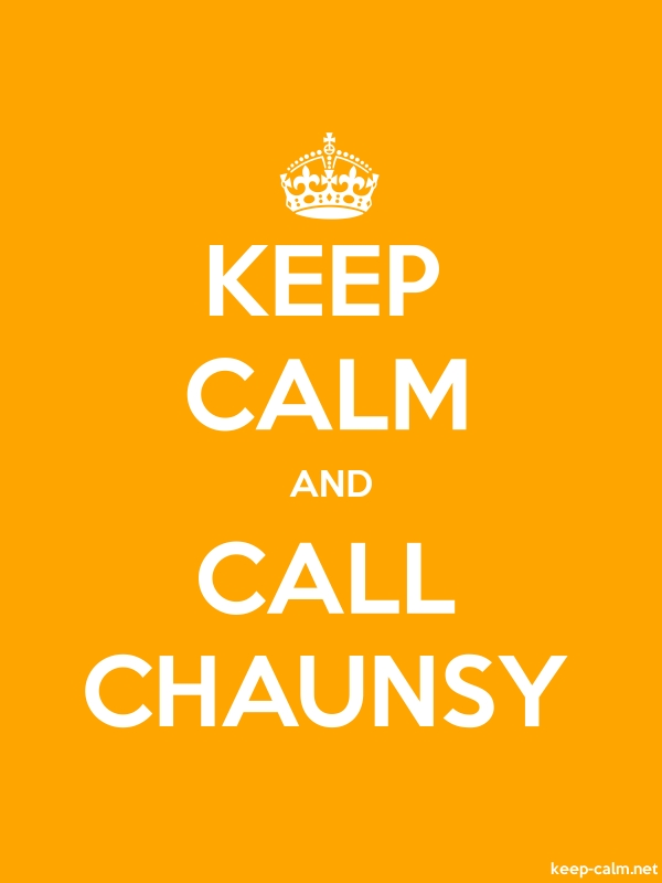 KEEP CALM AND CALL CHAUNSY - white/orange - Default (600x800)