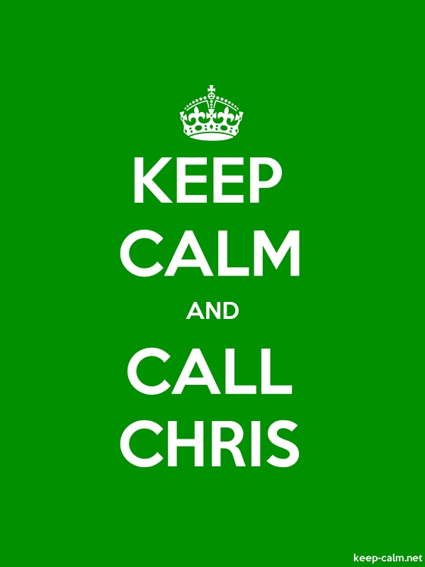 KEEP CALM AND CALL CHRIS - white/green - Default (600x800)