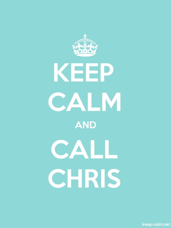 KEEP CALM AND CALL CHRIS - white/lightblue - Default (600x800)