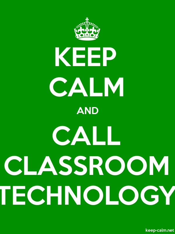 KEEP CALM AND CALL CLASSROOM TECHNOLOGY - white/green - Default (600x800)