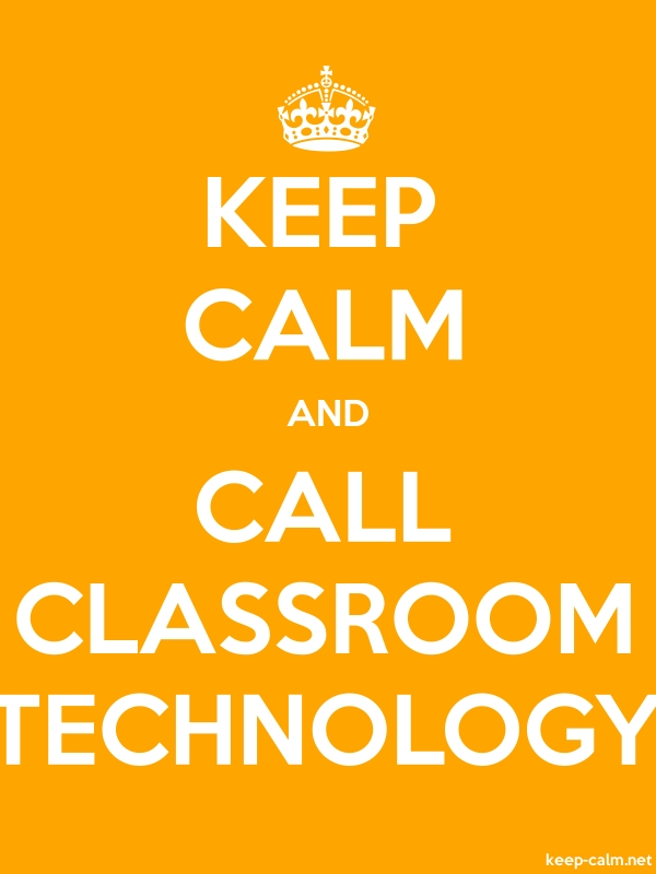 KEEP CALM AND CALL CLASSROOM TECHNOLOGY - white/orange - Default (600x800)