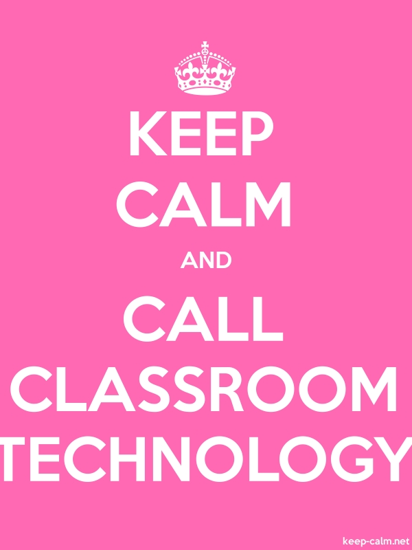 KEEP CALM AND CALL CLASSROOM TECHNOLOGY - white/pink - Default (600x800)