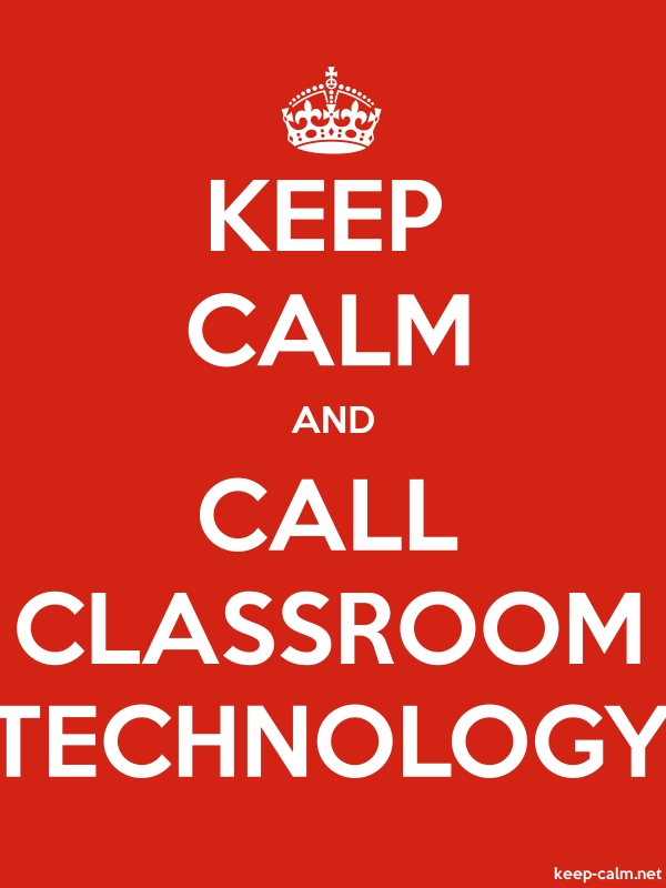 KEEP CALM AND CALL CLASSROOM TECHNOLOGY - white/red - Default (600x800)
