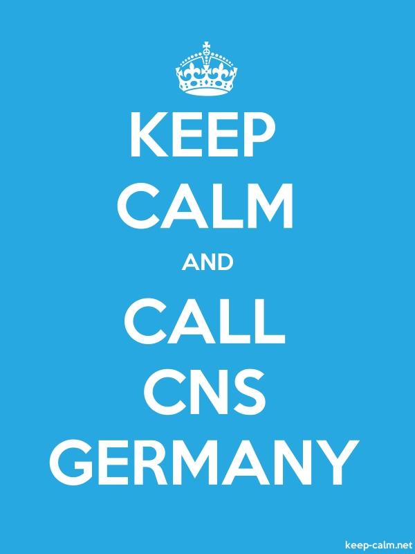 KEEP CALM AND CALL CNS GERMANY - white/blue - Default (600x800)