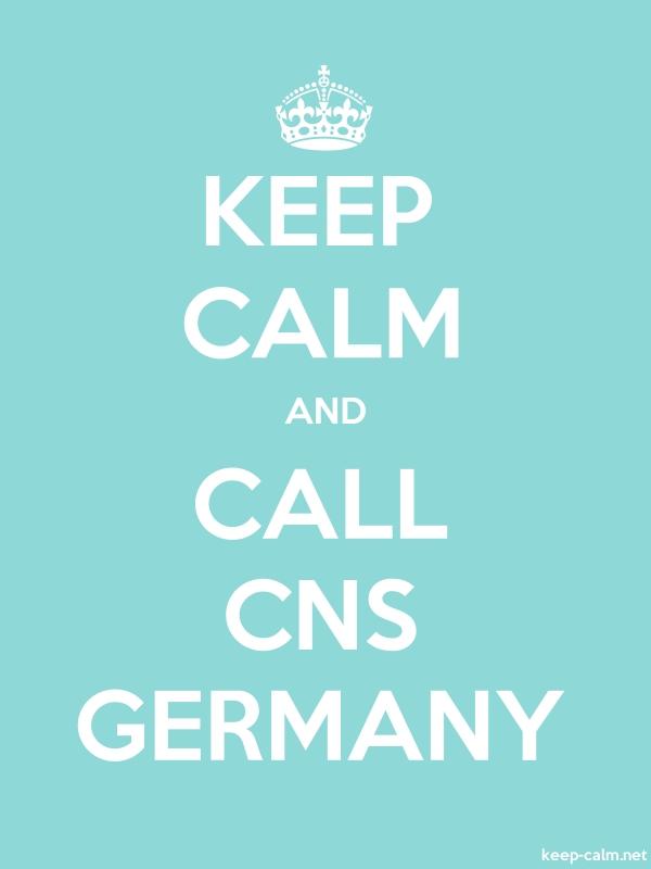 KEEP CALM AND CALL CNS GERMANY - white/lightblue - Default (600x800)