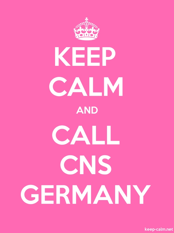 KEEP CALM AND CALL CNS GERMANY - white/pink - Default (600x800)