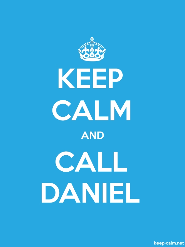KEEP CALM AND CALL DANIEL - white/blue - Default (600x800)