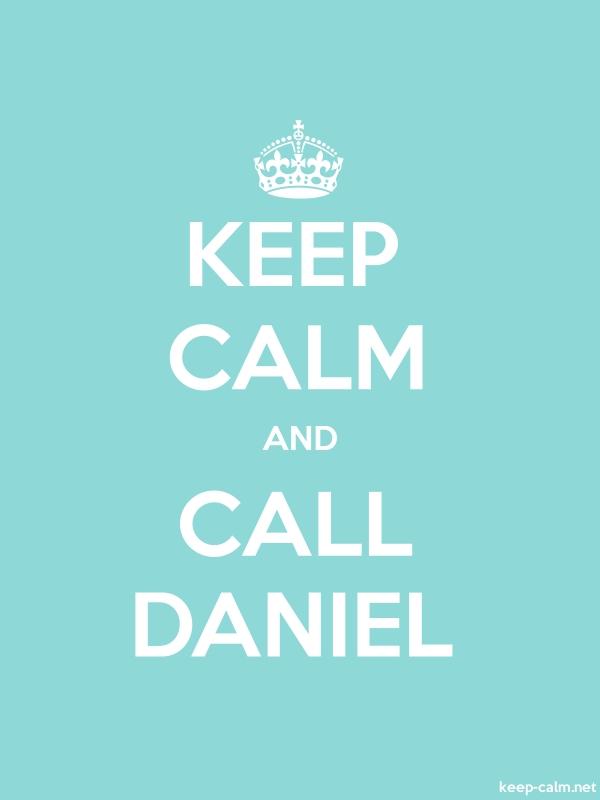 KEEP CALM AND CALL DANIEL - white/lightblue - Default (600x800)