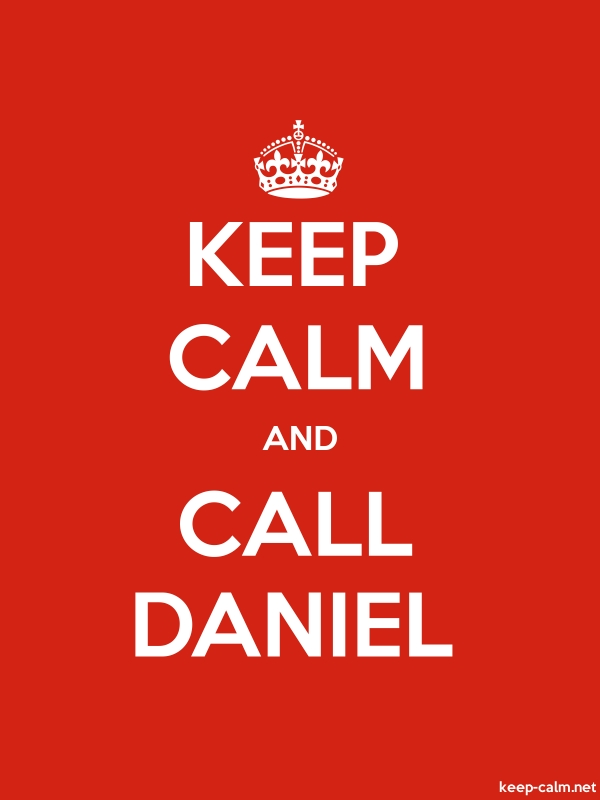 KEEP CALM AND CALL DANIEL - white/red - Default (600x800)