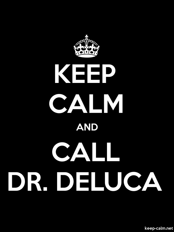 KEEP CALM AND CALL DR. DELUCA - white/black - Default (600x800)