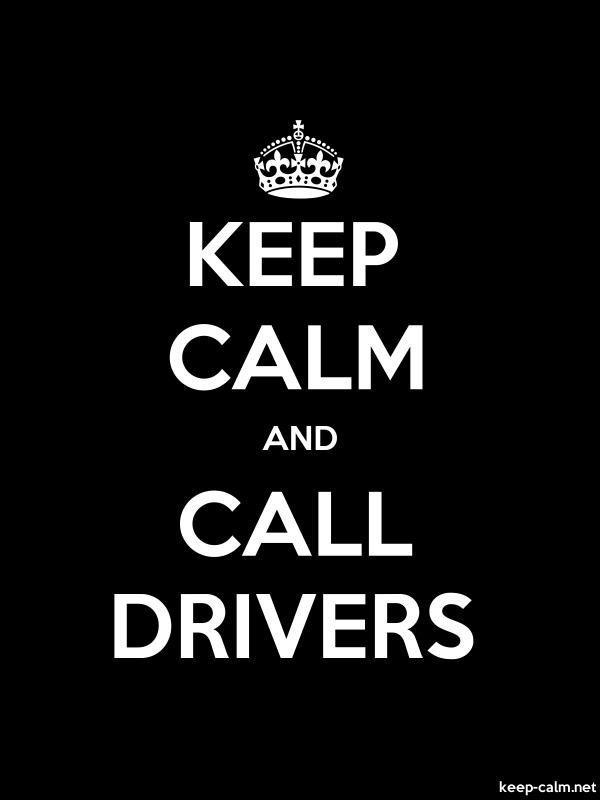 KEEP CALM AND CALL DRIVERS - white/black - Default (600x800)