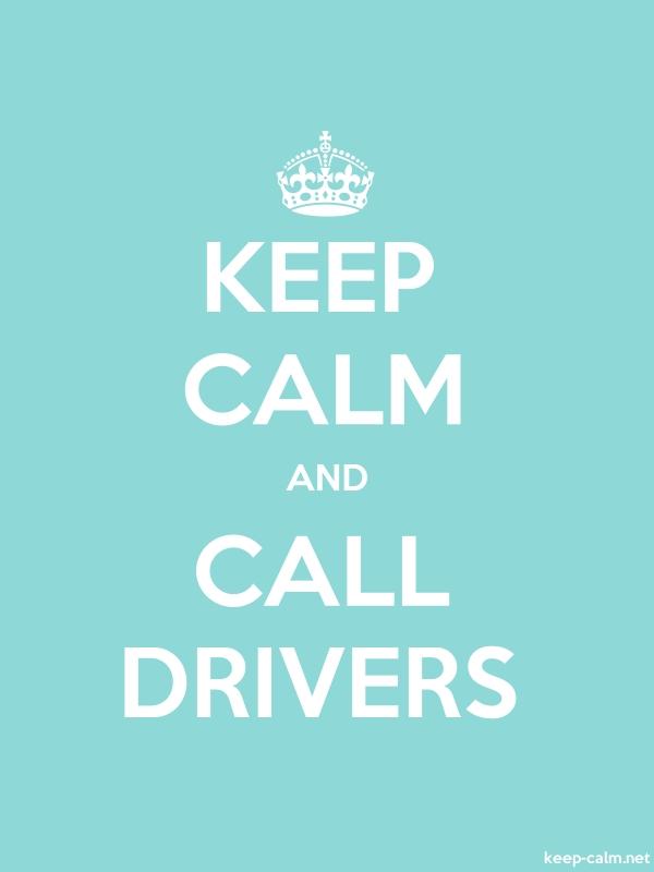 KEEP CALM AND CALL DRIVERS - white/lightblue - Default (600x800)