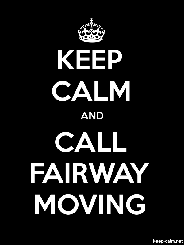 KEEP CALM AND CALL FAIRWAY MOVING - white/black - Default (600x800)