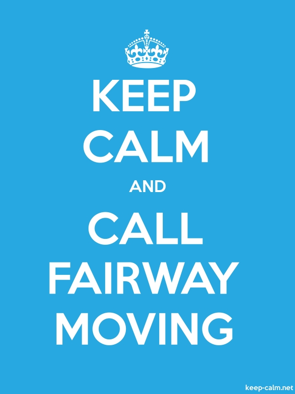 KEEP CALM AND CALL FAIRWAY MOVING - white/blue - Default (600x800)