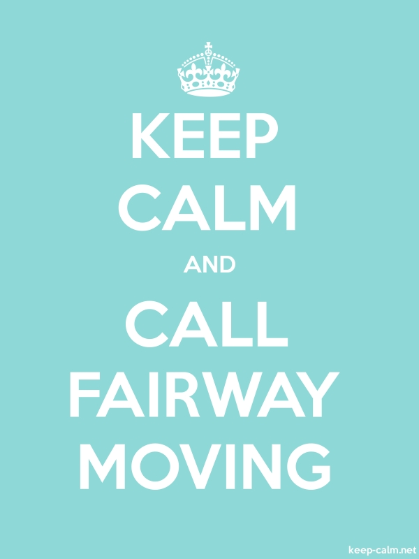 KEEP CALM AND CALL FAIRWAY MOVING - white/lightblue - Default (600x800)