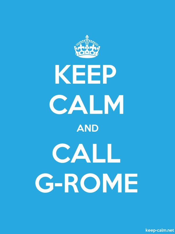 KEEP CALM AND CALL G-ROME - white/blue - Default (600x800)